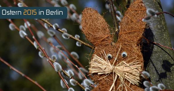 Die besten Tipps zu Ostern 2015 in Berlin